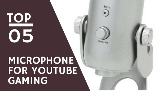 Top 5 Best Microphone for YouTube Gaming Commentary – Buying Guide