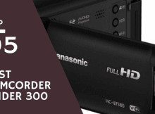 Best Camcorder Under 300 Dollars