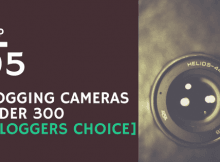 Best vlogging Cameras under 300 dollars