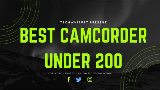Best Camcorder Under 200