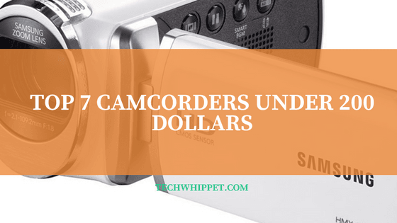 Top 7 Best Camcorders Under 200-250 Dollars 2018 (Complete Buying Guide)