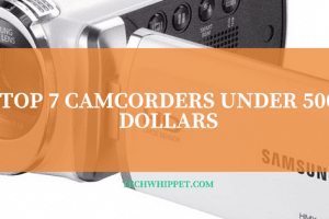 best camcorder under 500
