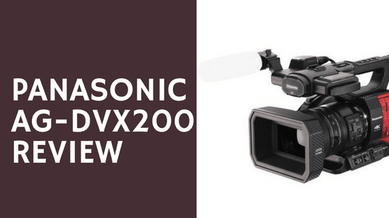 Panasonic ag-dvx200 Review 2019 – Meet The Best Camcorder on the Earth