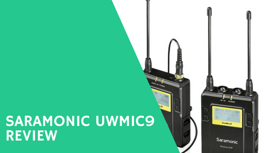 Saramonic Uwmic9 Review – The Ultimate Guide