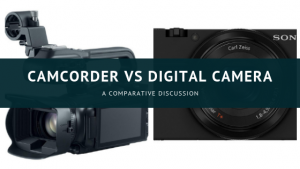 Camcorder VS Digital Camera