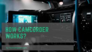 How Camcorder Works