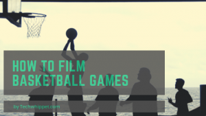 How to Film Basketball Games