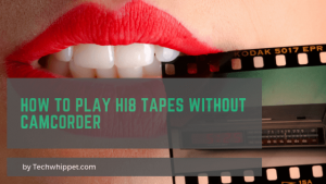 How to Play hi8 tapes without Camcorder