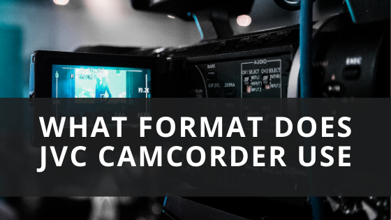 What Format Does JVC Camcorder Use
