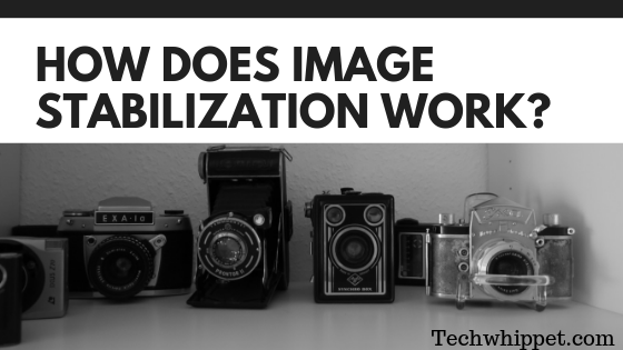 How Does Image Stabilization Work