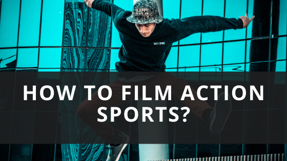 How to Film Action Sports