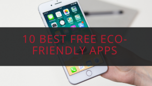 10 Best Free Eco-Friendly Apps