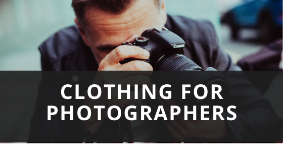 Clothing for Photographers