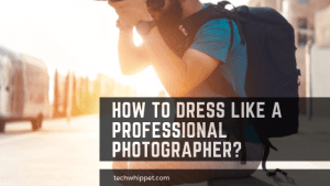 Clothing for Photographers: How to Dress Like a Professional Photographer? 2