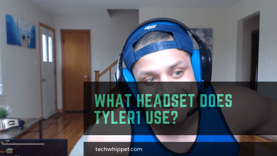 What Headset Does Tyler1 Use