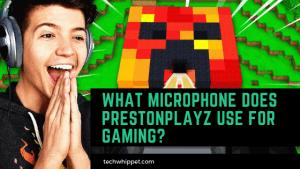 What Microphone Does Prestonplayz Use