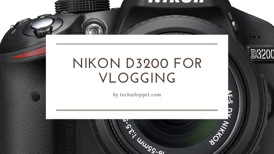 Nikon D3200 for vlogging