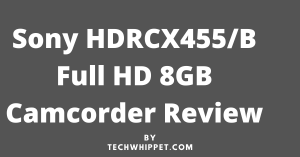 Sony HDRCX455 Full HD 8GB Camcorder Review