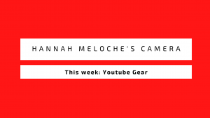 What Camera does Hannah Meloche Use