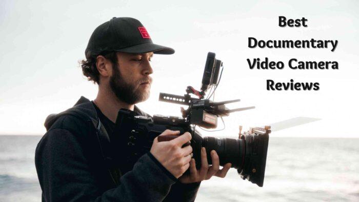 Best Video Camera For Documentary - Best Documentary Video Camera