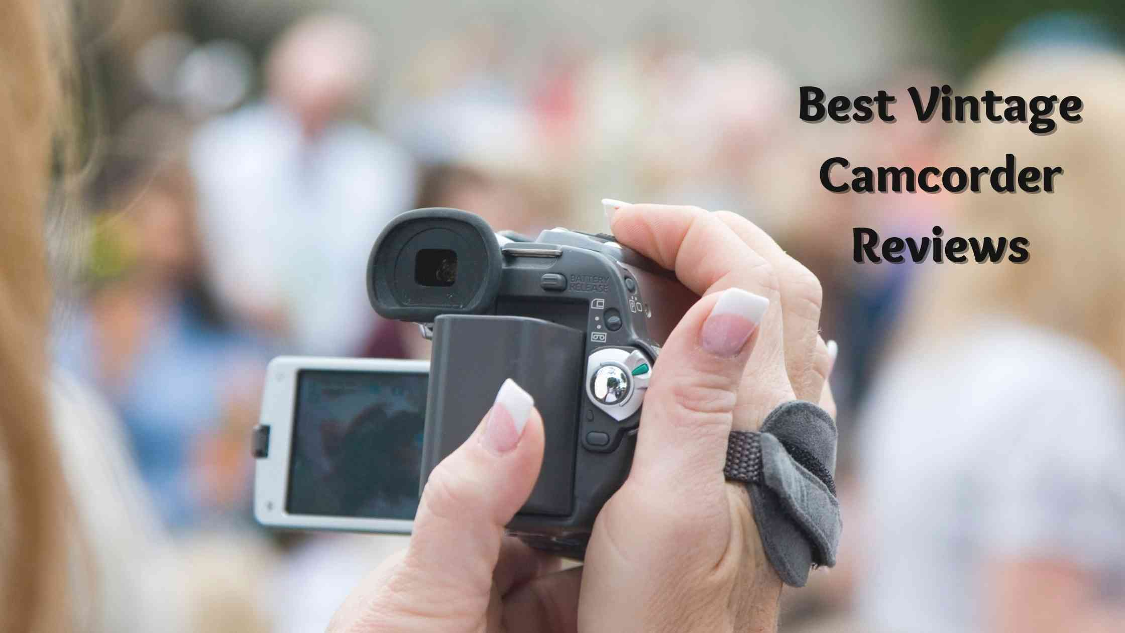 Best Vintage Camcorder Reviews