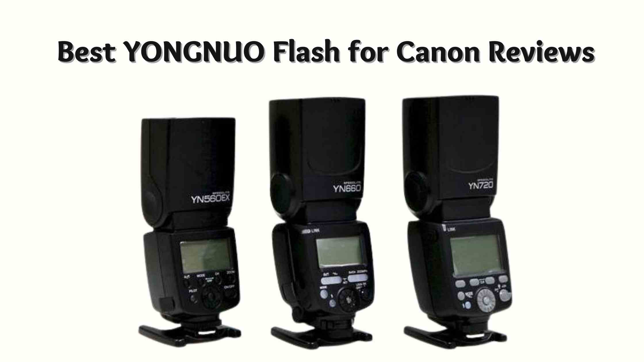 Best YONGNUO Flash for Canon Reviews