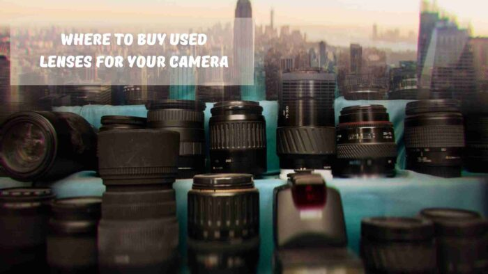 Where to Buy Used Lenses for your Camera
